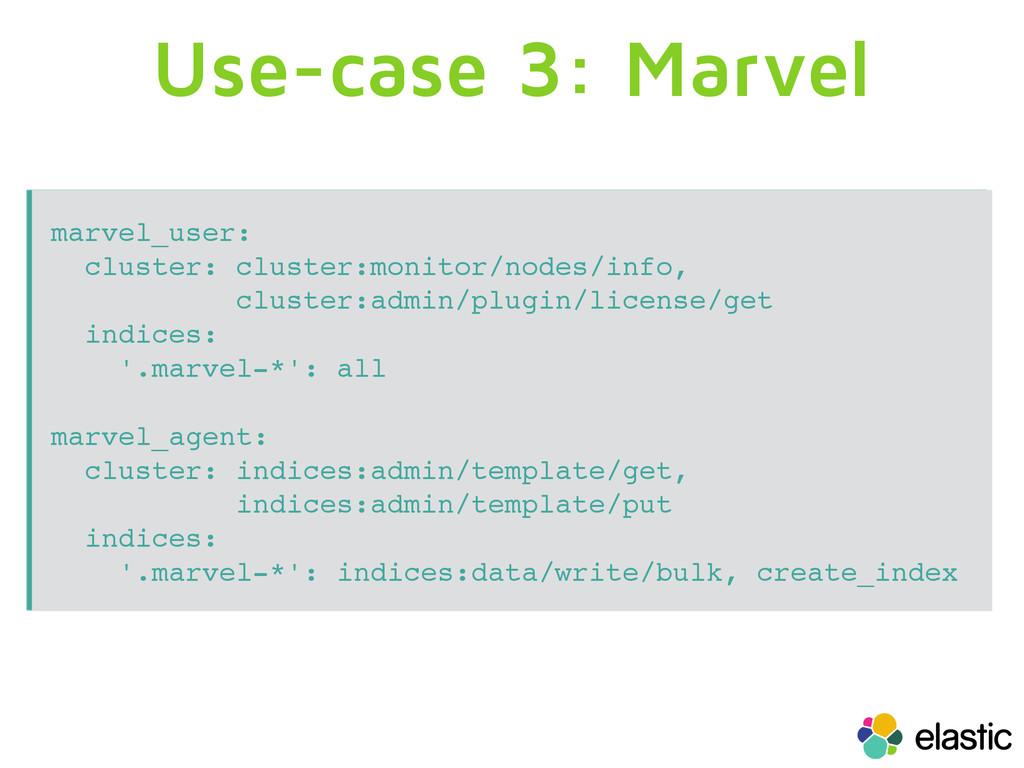 Use-case 3: Marvel marvel_user: cluster: cluste...