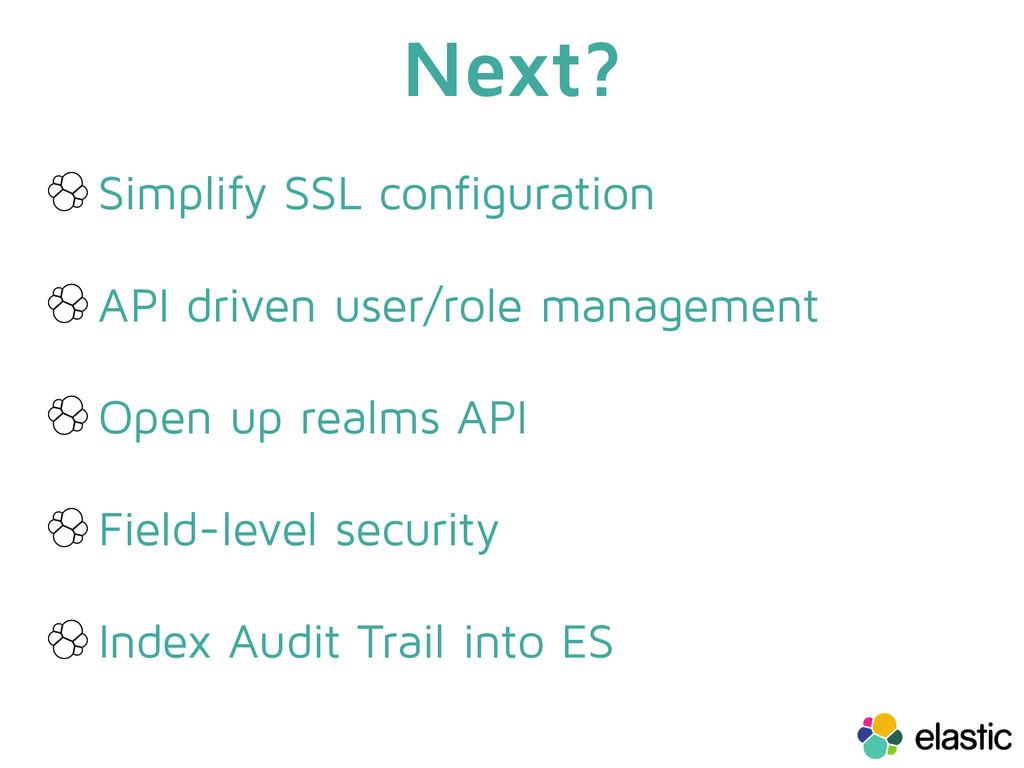 Next? Simplify SSL configuration API driven use...