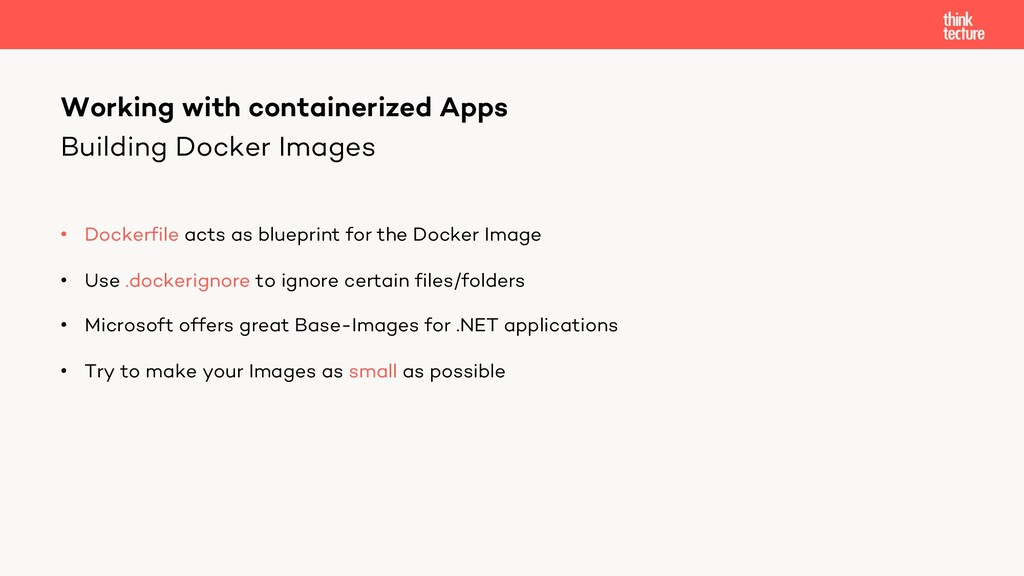Building Docker Images • Dockerfile acts as blu...