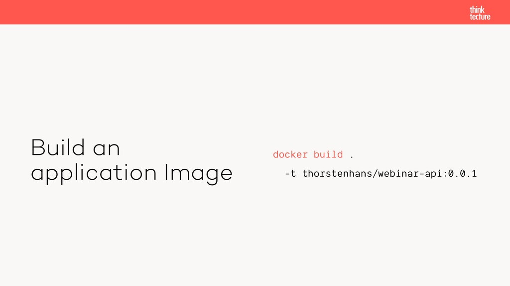 Build an application Image docker build . -t th...
