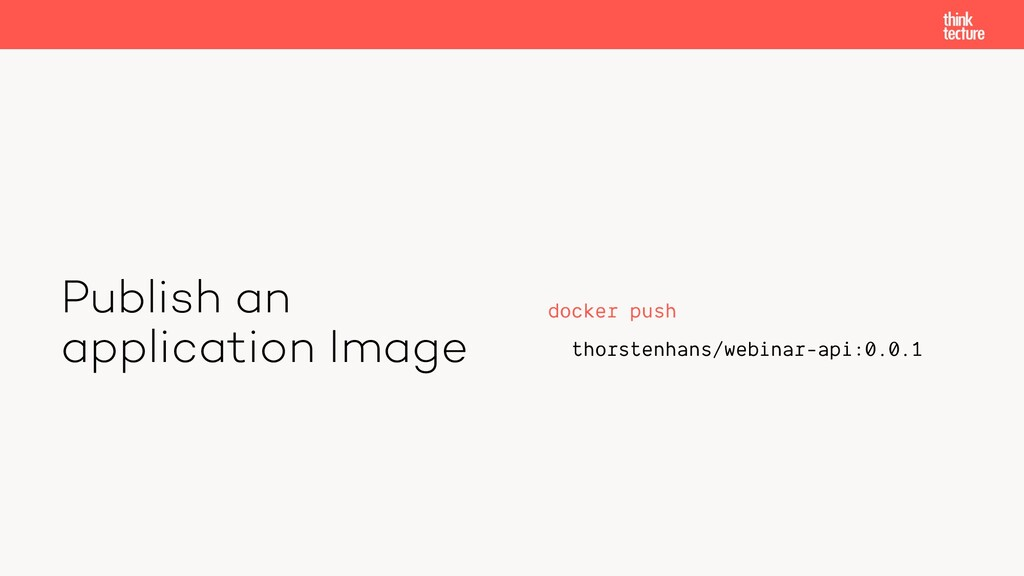 Publish an application Image docker push thorst...