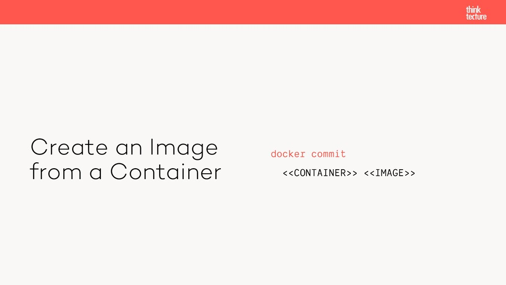Create an Image from a Container docker commit ...