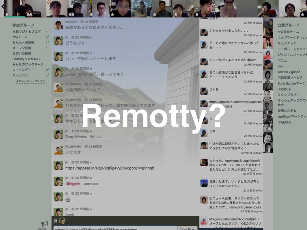 Remotty?