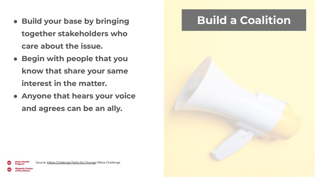 Build a Coalition ● Build your base by bringing...