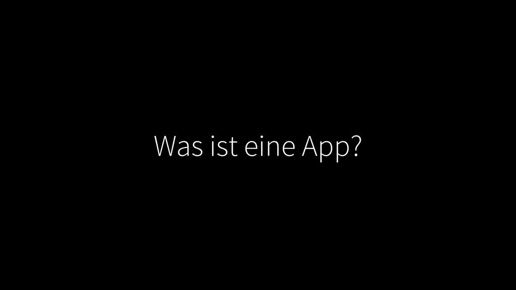 Was ist eine App?