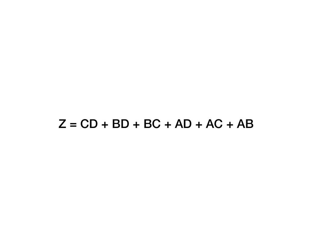 Z = CD + BD + BC + AD + AC + AB