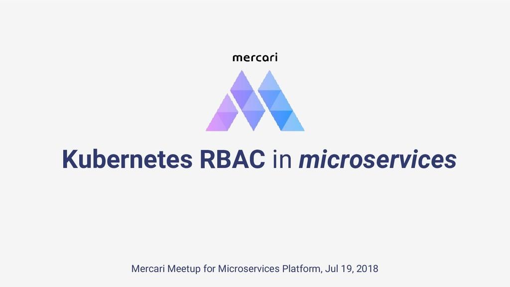 Mercari Meetup for Microservices Platform, Jul ...
