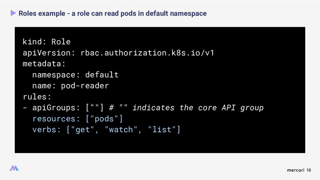 16 Roles example - a role can read pods in defa...