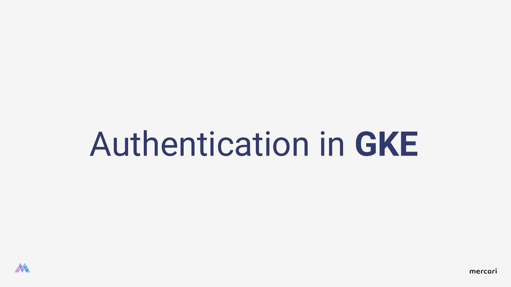 Authentication in GKE