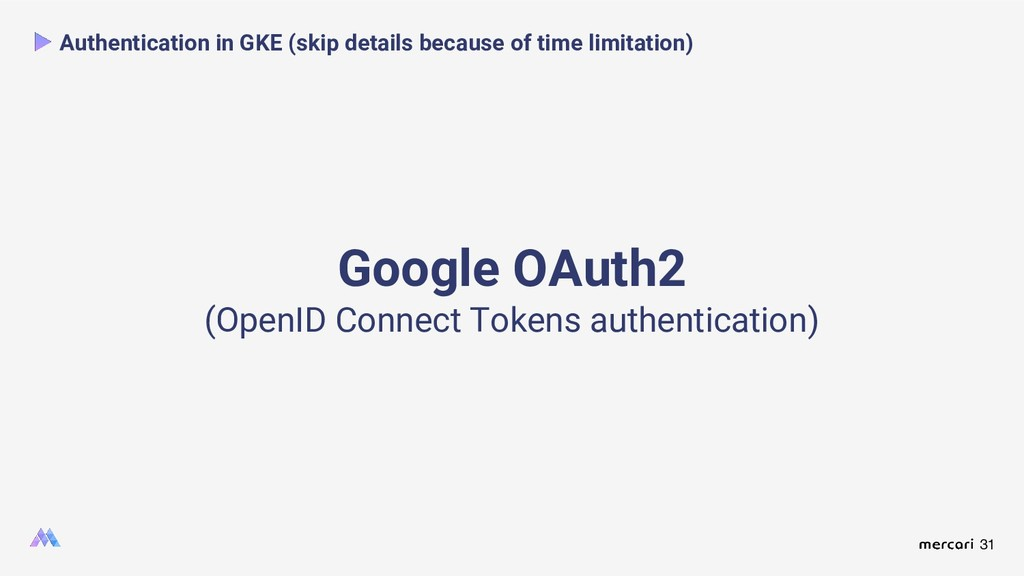 31 Authentication in GKE (skip details because ...