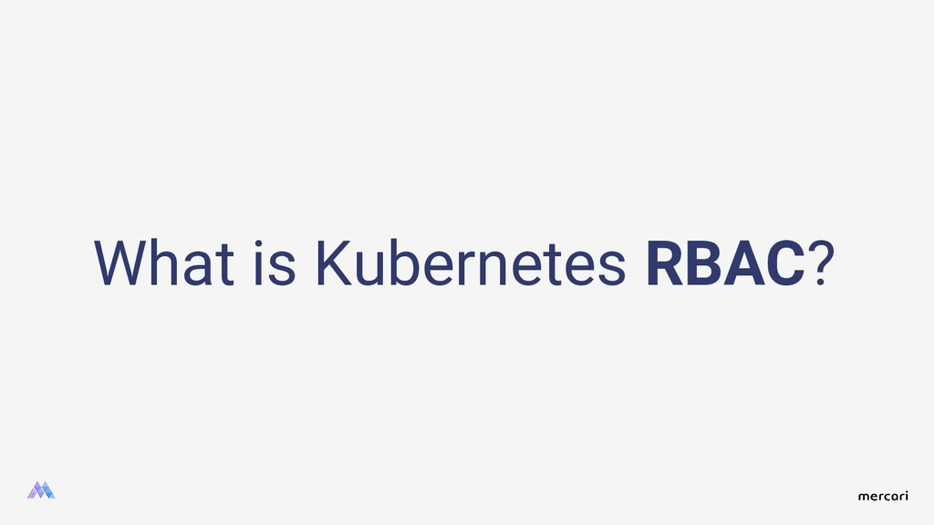 What is Kubernetes RBAC?