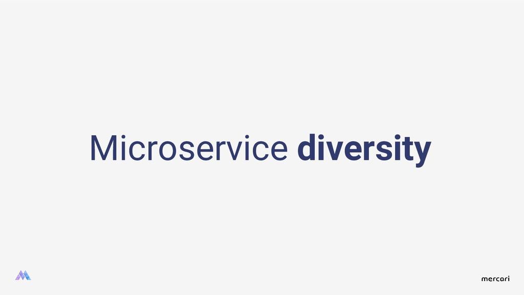 Microservice diversity