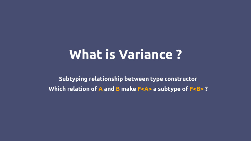 What is Variance ? Subtyping relationship betwe...