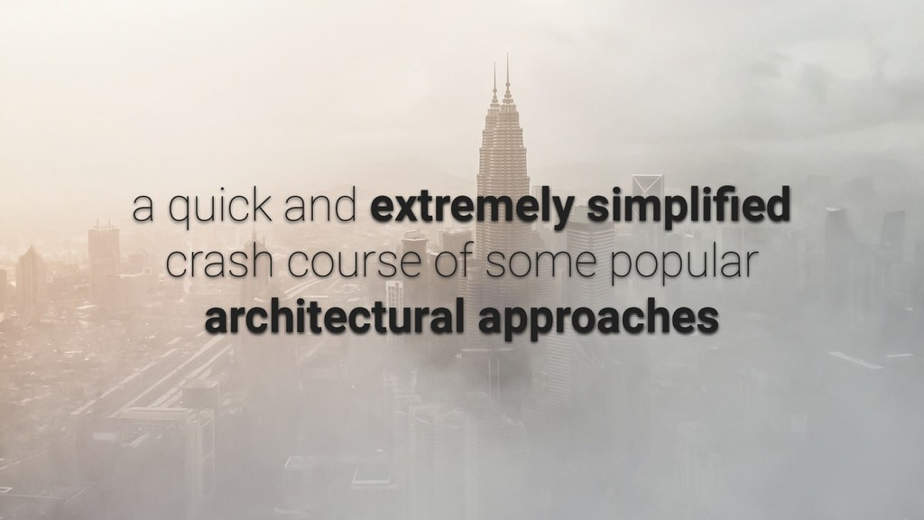 extremely simplified architectural approaches