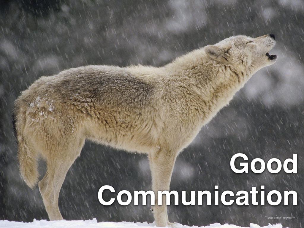 Flickr user: myheimu Good Communication