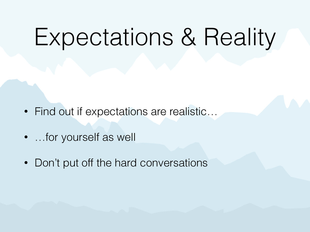 Expectations & Reality • Find out if expectatio...