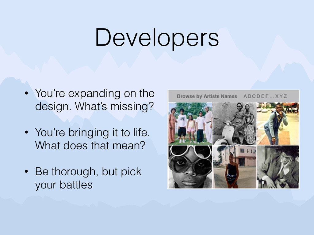 Developers • You're expanding on the design. Wh...