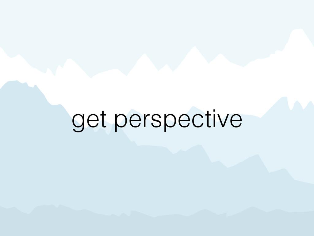 get perspective