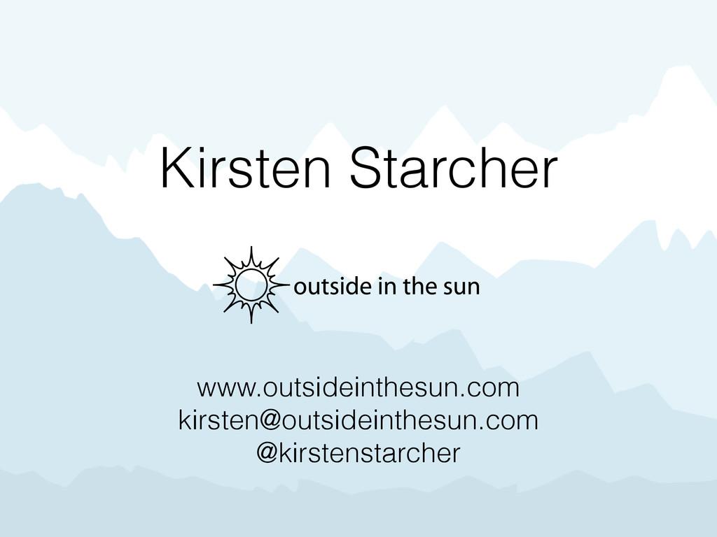 Kirsten Starcher www.outsideinthesun.com kirste...