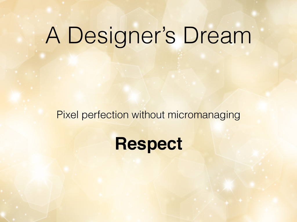 A Designer's Dream Pixel perfection without mic...