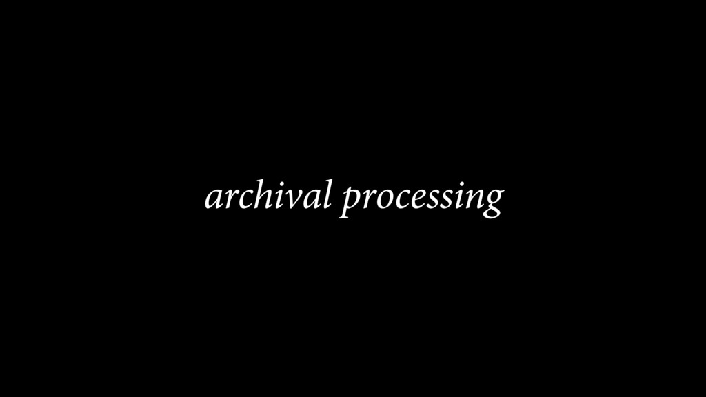 archival processing