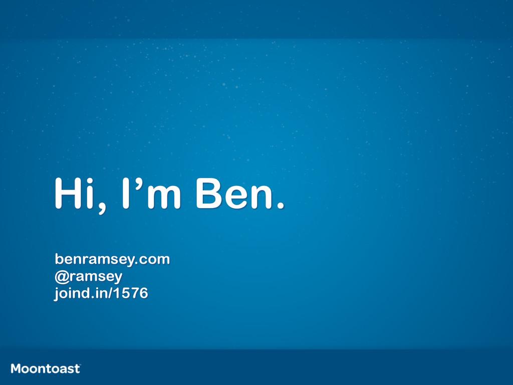 Hi, I'm Ben. benramsey.com @ramsey joind.in/1576