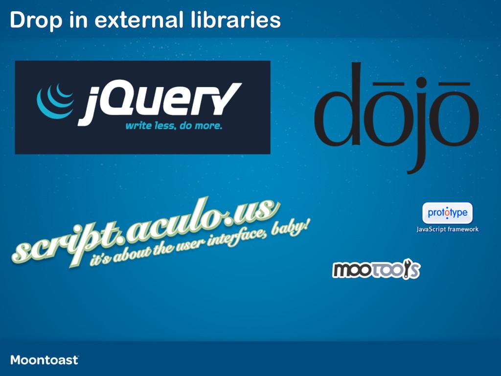 Drop in external libraries