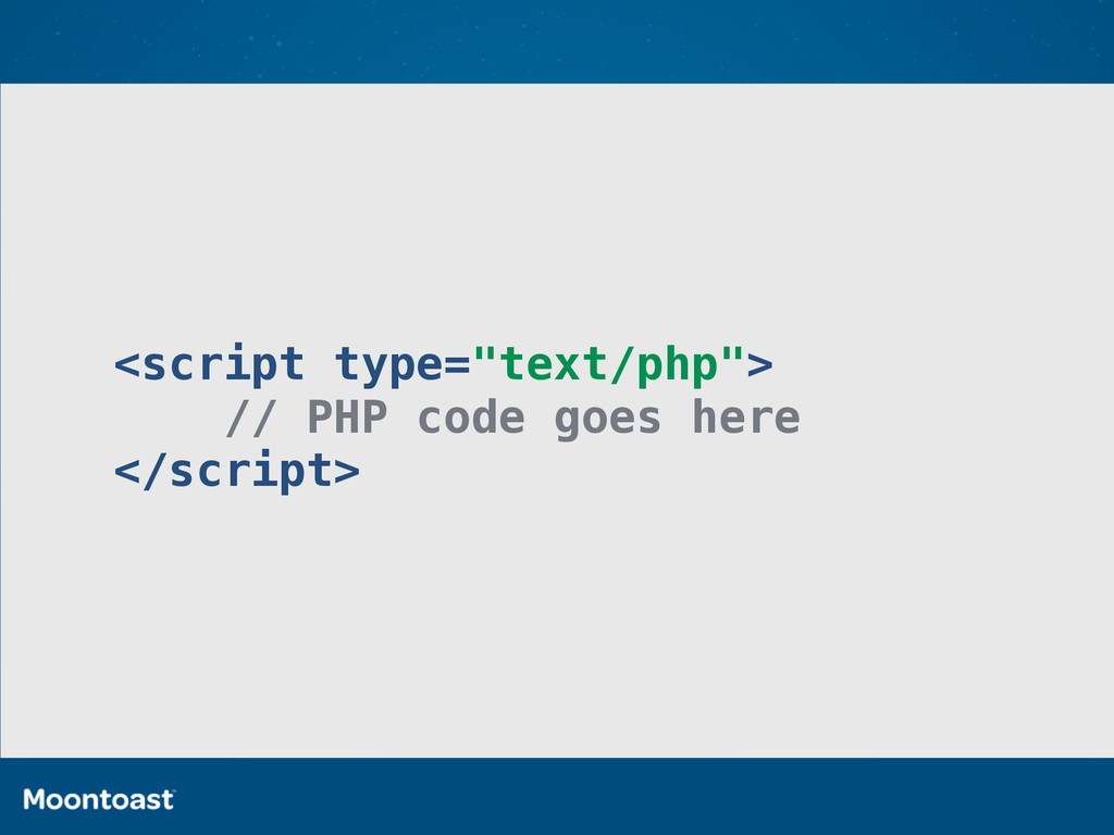 """<script type=""""text/php""""> // PHP code goes here ..."""
