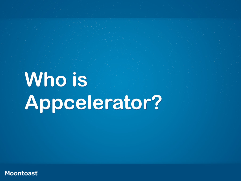 Who is Appcelerator?