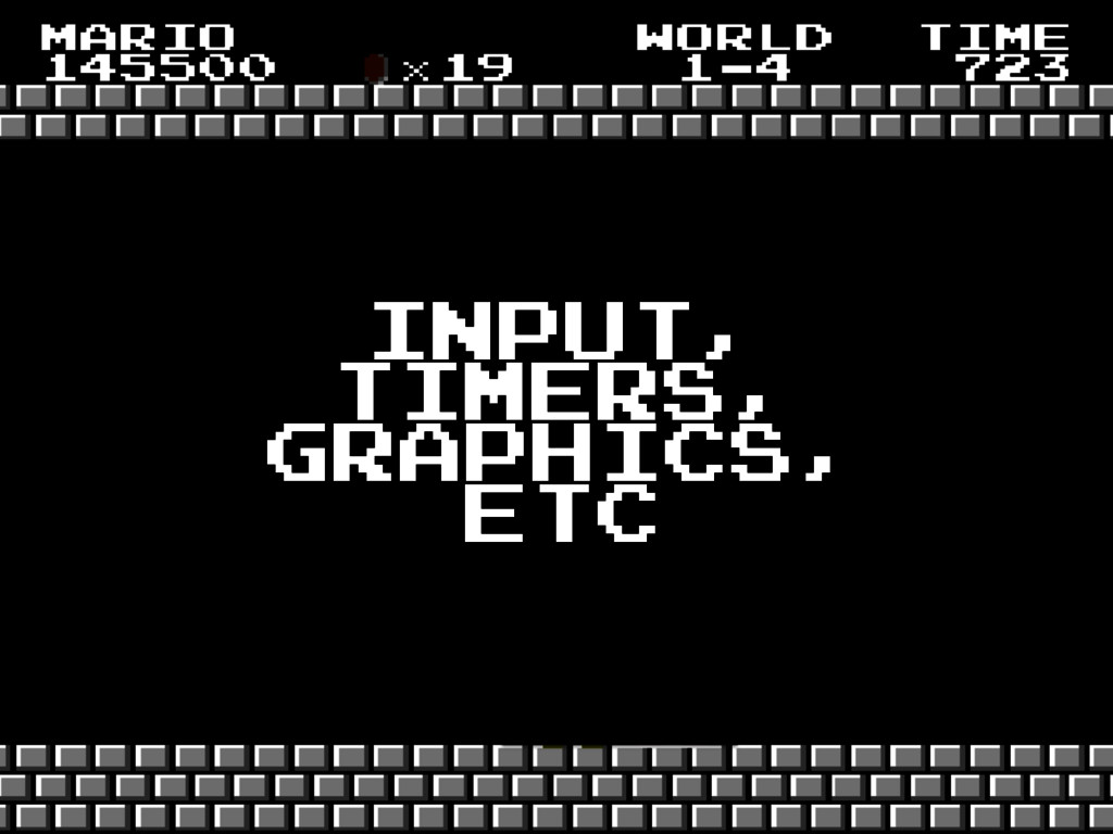 INPUT, TIMERS, GRAPHICS, ETC