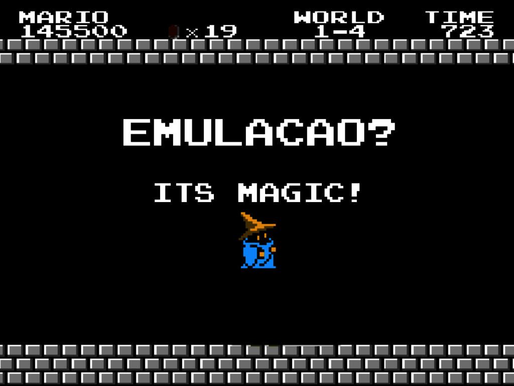 its magic! emulacao?
