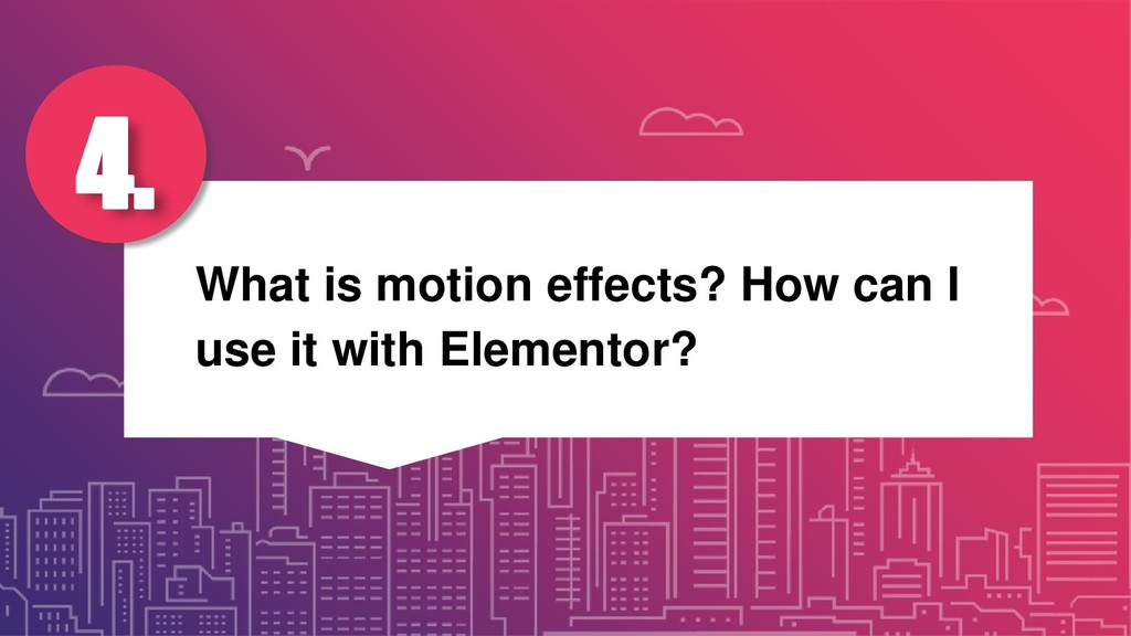 What is motion effects? How can I use it with E...