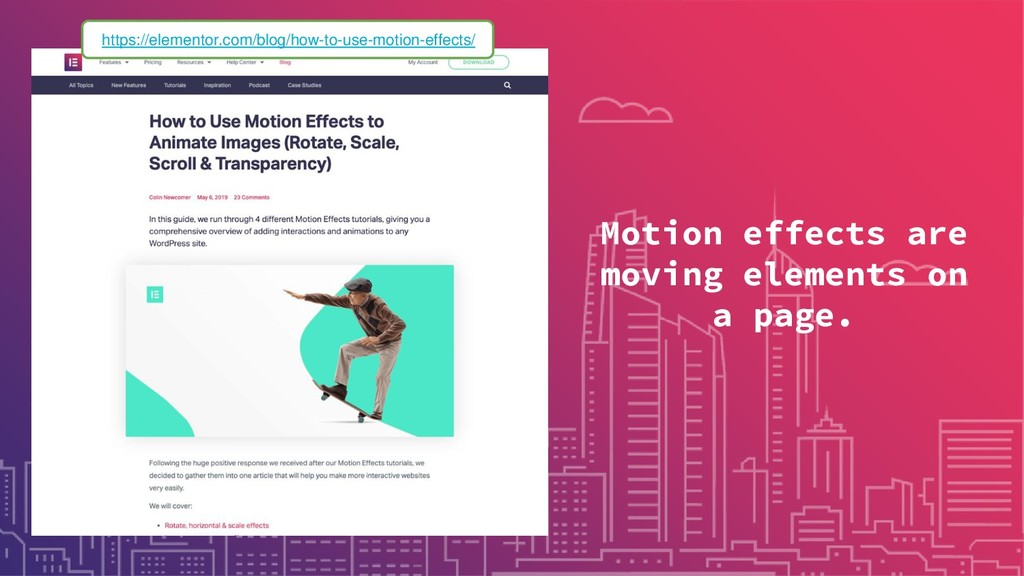 Motion effects are moving elements on a page. h...