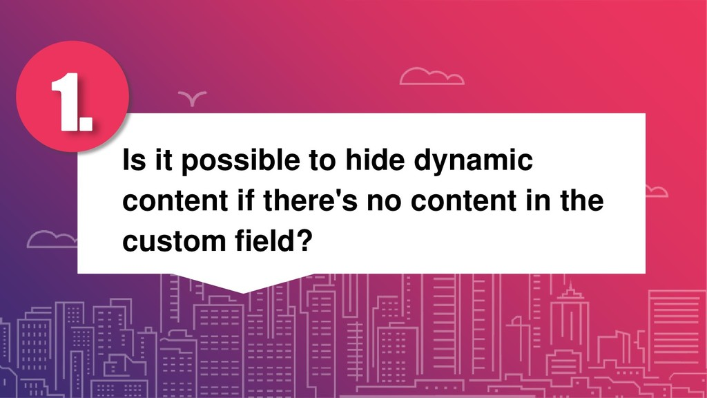 Is it possible to hide dynamic content if there...