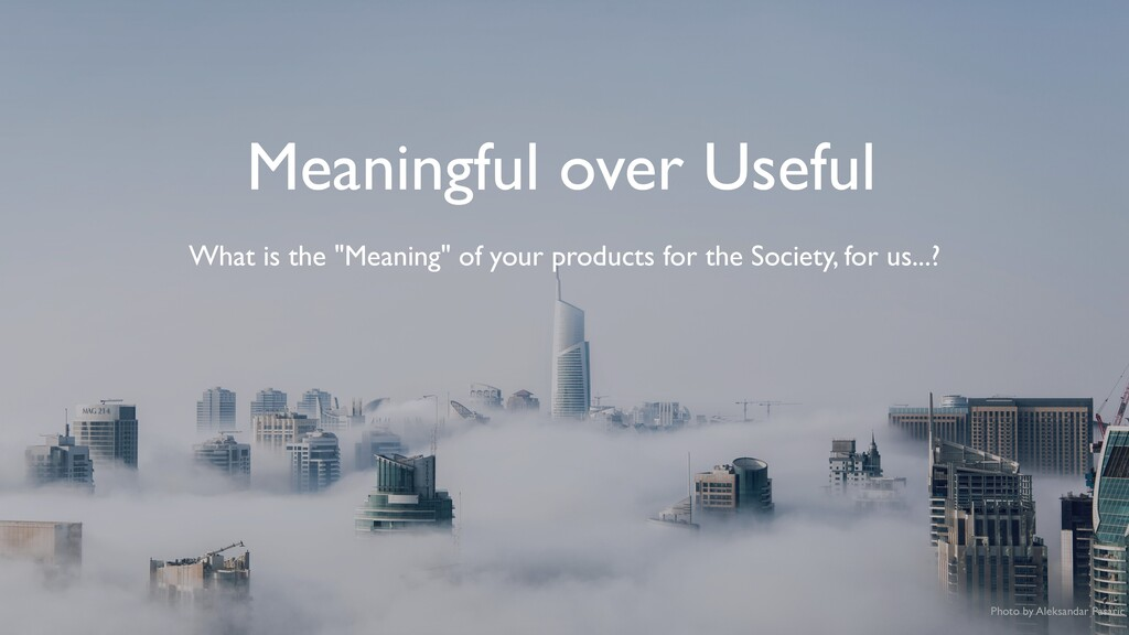 """Meaningful over Useful What is the """"Meaning"""" of..."""