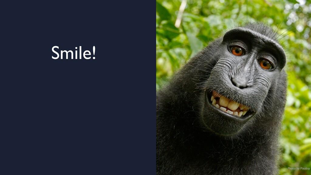 Photo by Pixabay Smile!