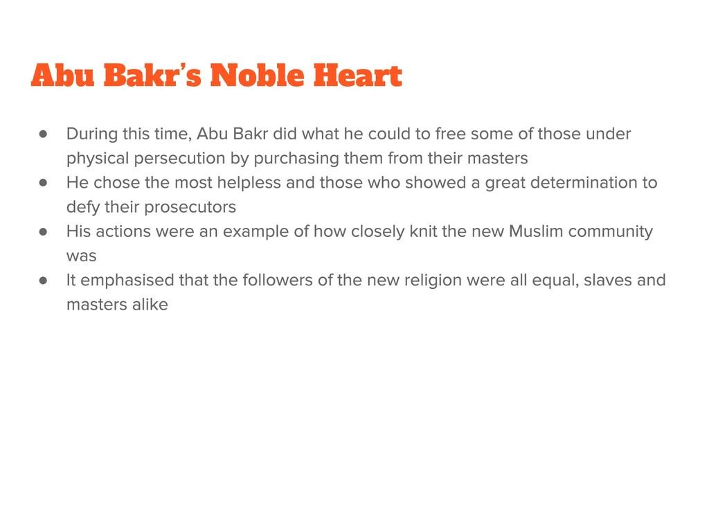 ● ● ● ● Abu Bakr's Noble Heart