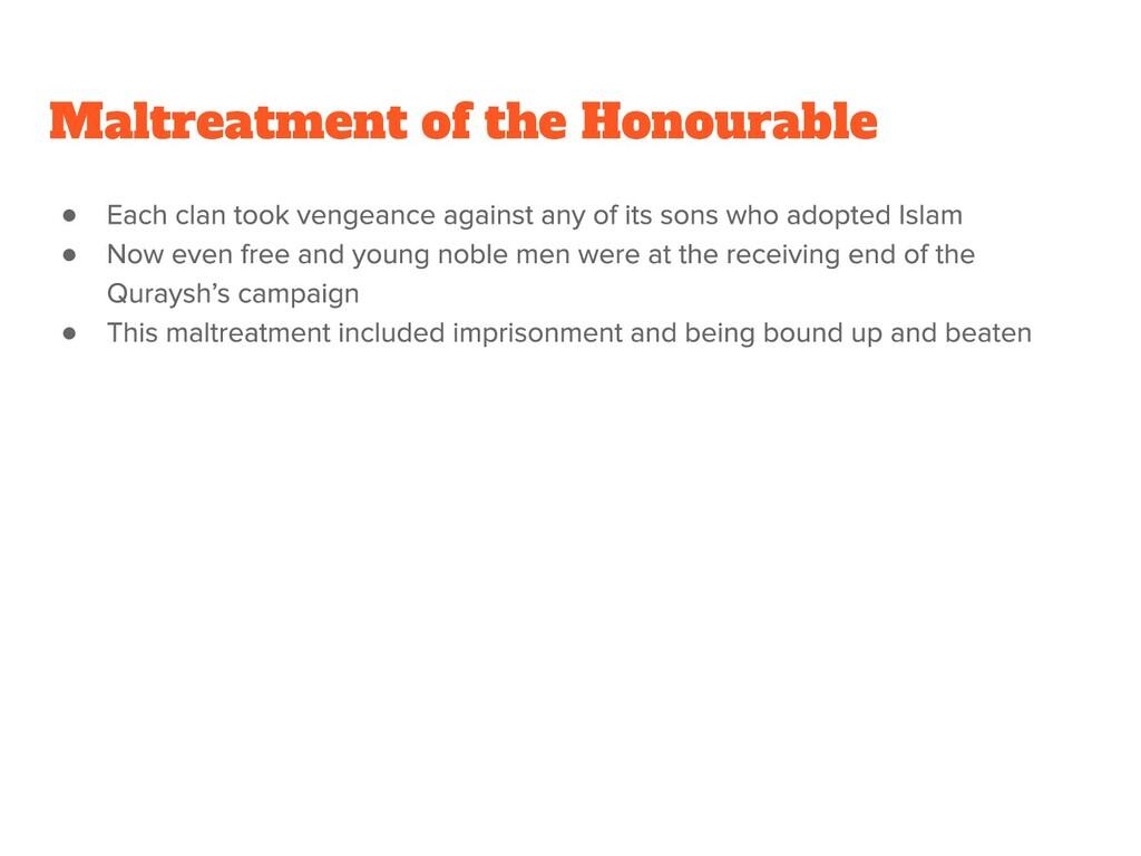 ● ● ● Maltreatment of the Honourable