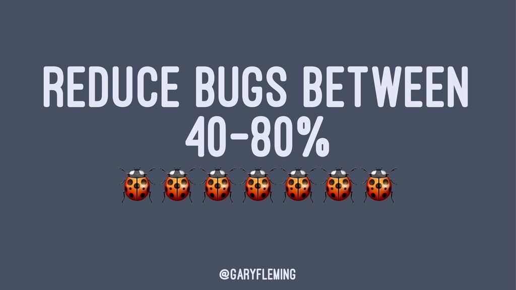 REDUCE BUGS BETWEEN 40-80% !!!!!!! @garyfleming