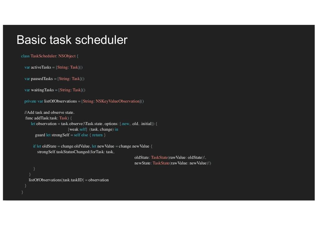 Basic task scheduler class TaskScheduler: NSObj...