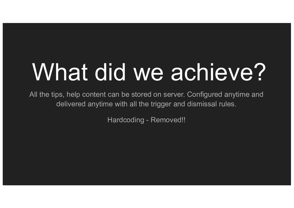 What did we achieve? All the tips, help content...