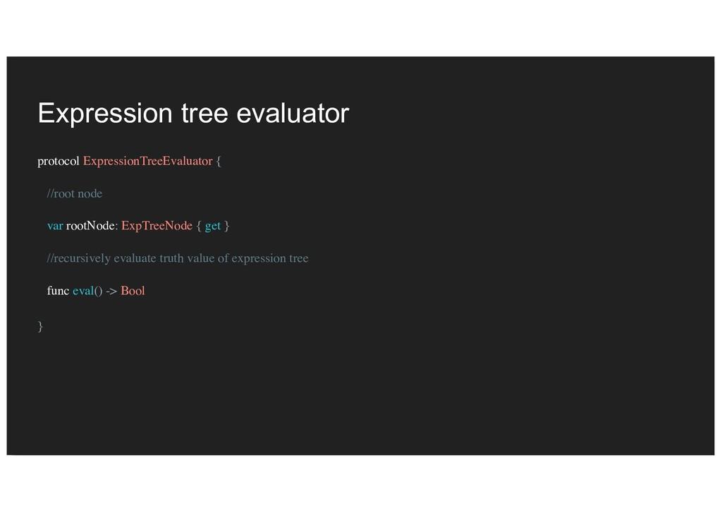 Expression tree evaluator protocol ExpressionTr...