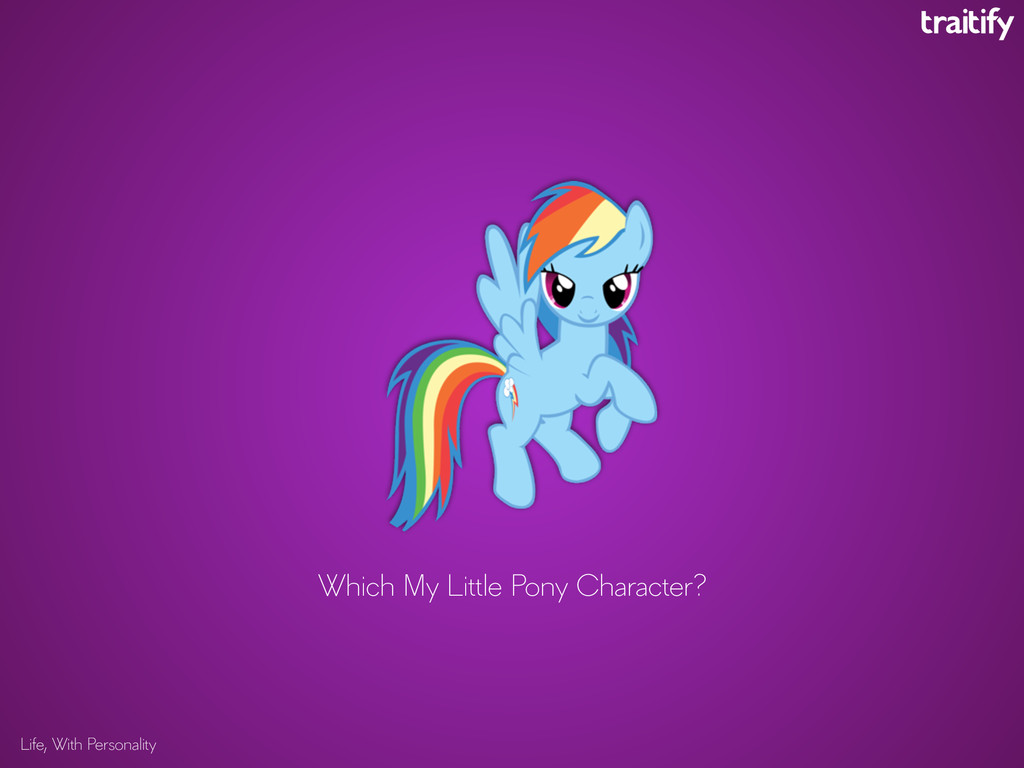 Life, With Personality Which My Little Pony Cha...