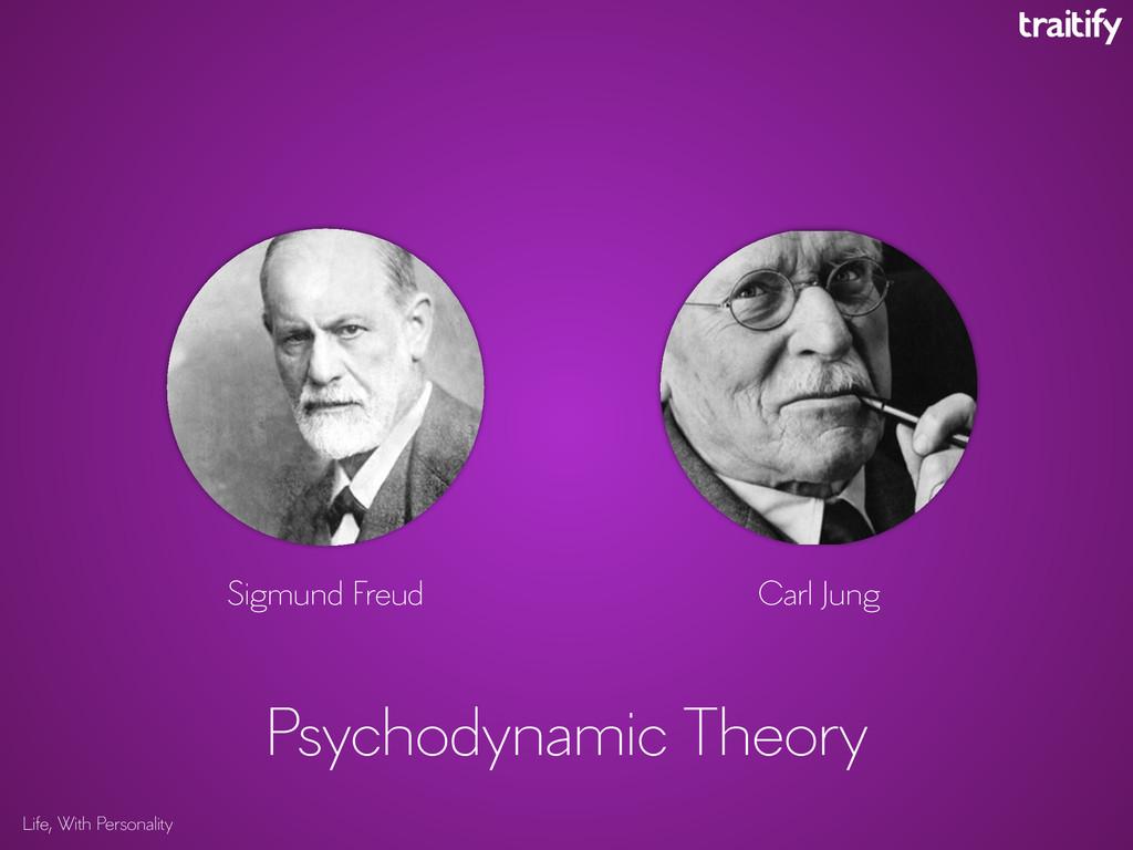 Life, With Personality Psychodynamic Theory Car...