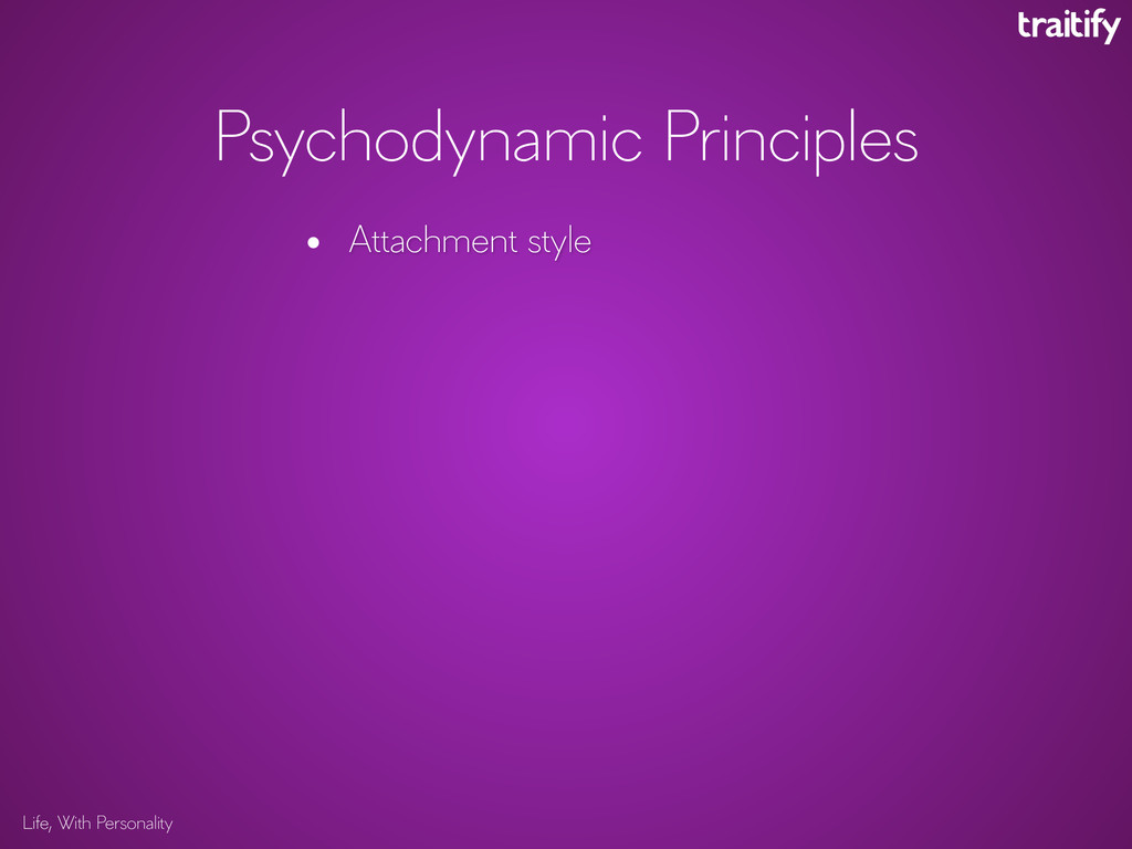 Life, With Personality Attachment style Psychod...