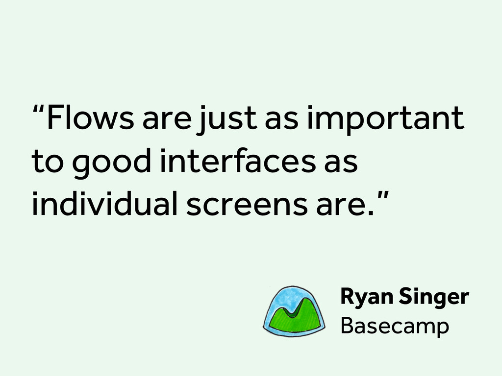 """Flows are just as important