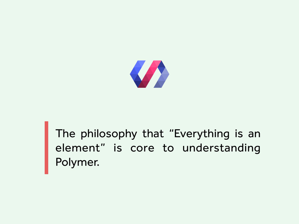 "The philosophy that ""Everything is an element"" ..."