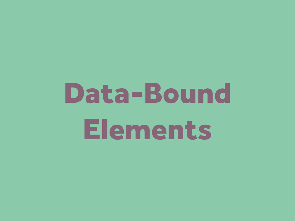 Data-Bound Elements