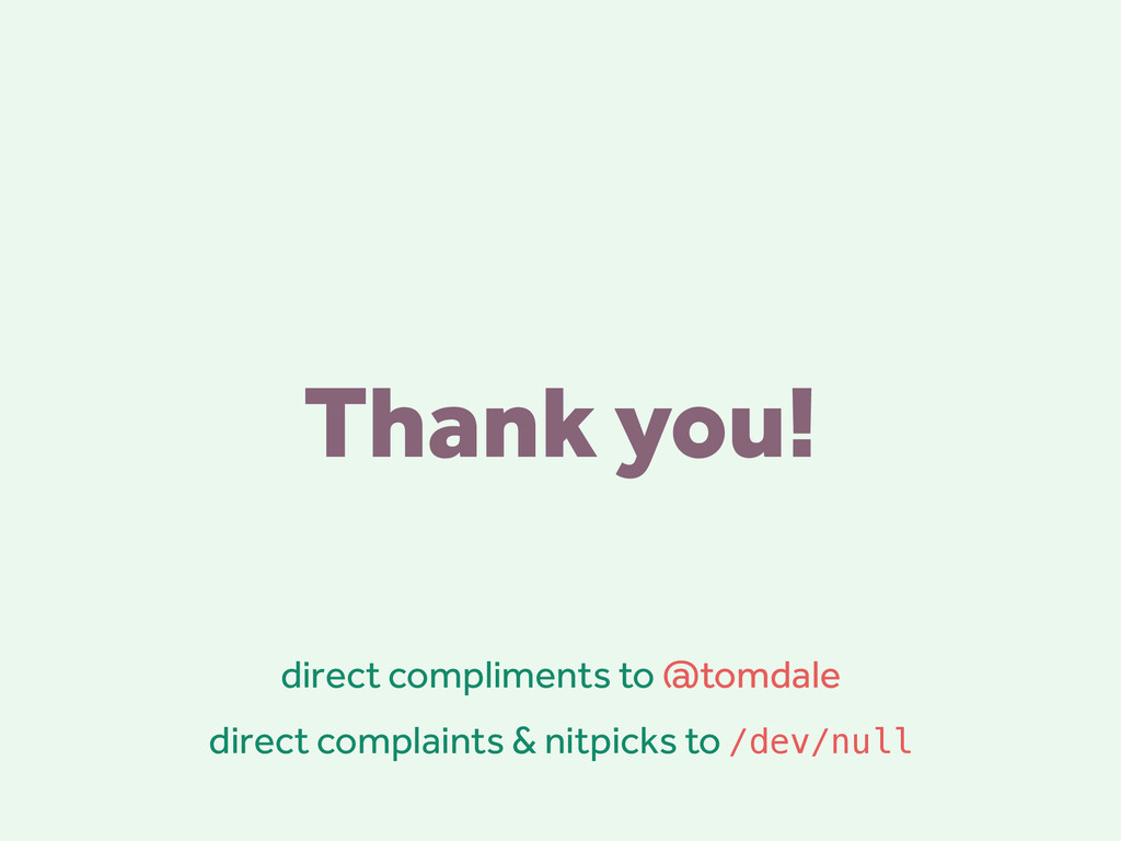 Thank you! direct compliments to @tomdale direc...