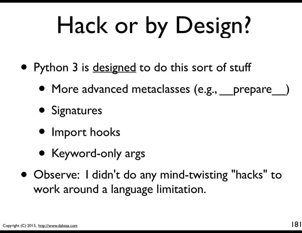 Copyright (C) 2013, http://www.dabeaz.com Hack ...